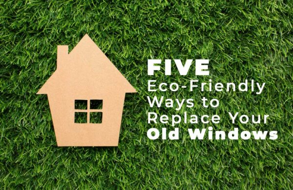 Five ecologically sound ways to replace your old windows, a cartoon house on green grass