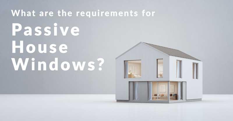 passive house windows - what are the requirements for passive house windows, a graphic showing a modern efficient home