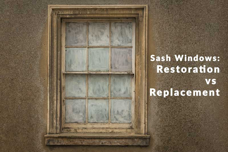 Sash windows restoration or replacement